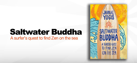 release saltwater1 The Tao of Surf   Jaimals Yogis Saltwater Buddha